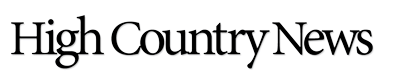 High Country News Journalism Internship And Fellowship 2018