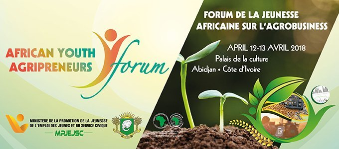 The 2018 African Youth Agripreneur Forum and AgriPitch Competition , Abidjan, Cote D'Ivoire